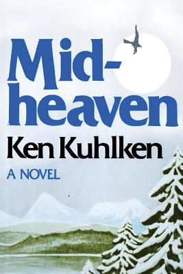 Midheaven by Ken Kuhlken