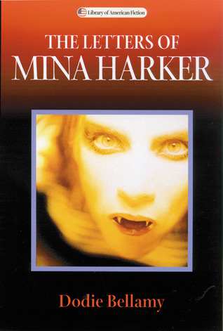 The Letters of Mina Harker by Dodie Bellamy, Dennis Cooper