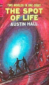 The Spot of Life by Austin Hall
