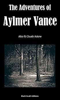 The Adventures of Aylmer Vance by Claude Askew, Alice Askew
