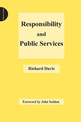 Responsibility and Public Services by Richard Davis