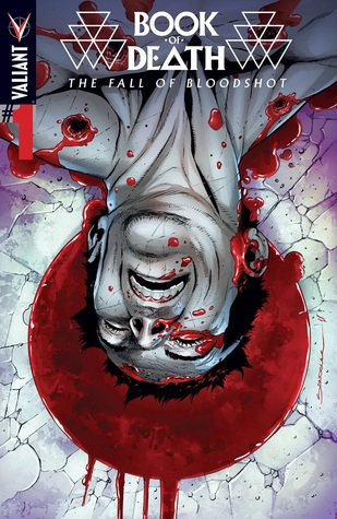 Book of Death: The Fall of Bloodshot #1 by Brian Reber, Doug Braithwaite, Jeff Lemire