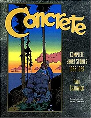 Concrete: The Complete Short Stories, 1986-1989 by Paul Chadwick