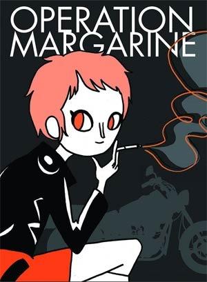 Operation Margarine by Katie Skelly