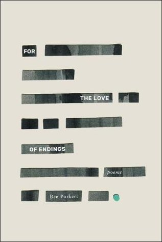 For the Love of Endings by Ben Purkert