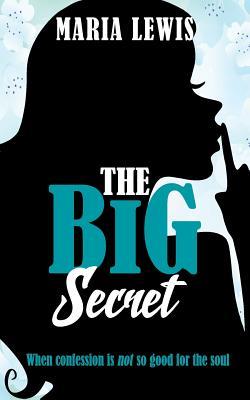 The Big Secret by Maria Lewis