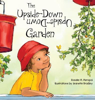 The Upside-Down Garden by Rosalie Meropol
