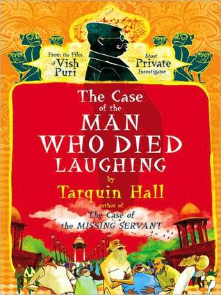 The Case of the Man Who Died Laughing: Vish Puri, Most Private Investigator Series, Book 2 by Tarquin Hall, Sam Dastor