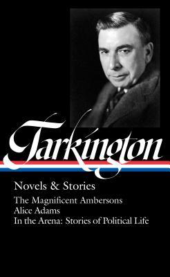 Booth Tarkington: Novels & Stories by Booth Tarkington