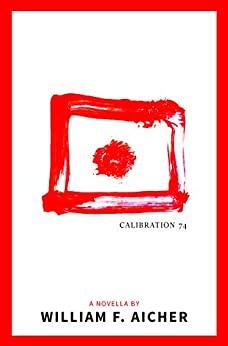 Calibration 74 by William F. Aicher, William F. Aicher