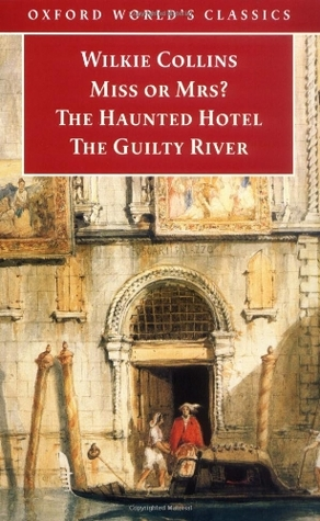 Miss or Mrs?/ The Haunted Hotel/ The Guilty River by Norman Page, Toru Sasaki, Wilkie Collins