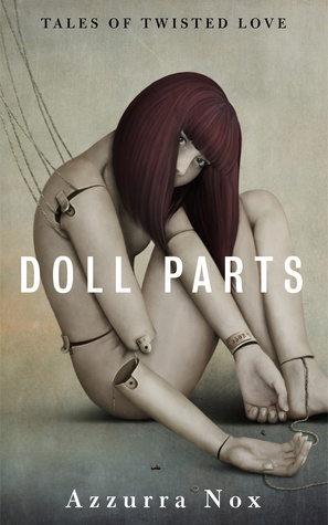 DOLL PARTS: Tales of Twisted Love by Azzurra Nox