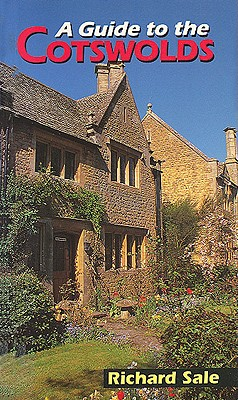 A Guide to the Cotswolds by Richard Sale