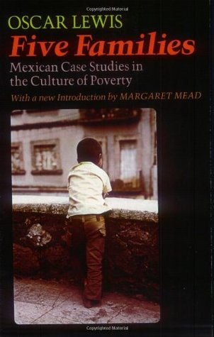 Five Families: Mexican Case Studies in the Culture of Poverty by Ruth M. Lewis, Oscar Lewis, Margaret Mead