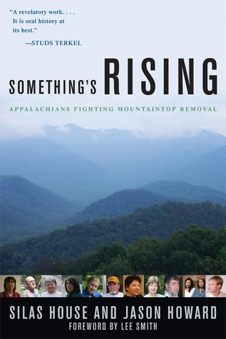 Something's Rising: Appalachians Fighting Mountaintop Removal by Lee Smith, Jason Howard, Silas House