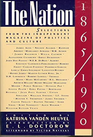 The Nation, 1865-1990: Selections from the Independent Magazine of Politics and Culture by Katrina Vanden Heuvel, E.L. Doctorow
