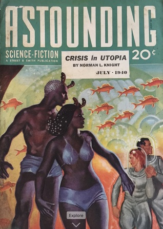 Astounding Science Fiction, July 1940 by Ralph Williams, L. Ron Hubbard, Robert Moore Williams, J.B. Ryan, Lester del Rey, L. Sprague de Camp, Norman L. Knight, John W. Campbell Jr., Robert A. Heinlein