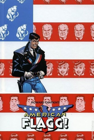 American Flagg!: Definitive Collection by Howard Chaykin, Jim Lee, Michael Chabon
