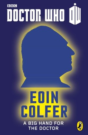 A Big Hand For The Doctor by Eoin Colfer