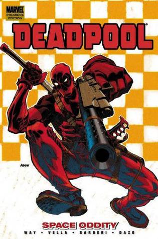 Deadpool, Volume 7: Space Oddity by Carlo Barberi, Bong Dazo, Sheldon Vella, Dave Johnson, Daniel Way