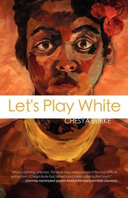 Let's Play White by Chesya Burke