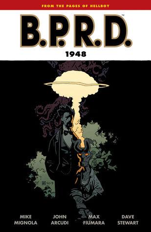 B.P.R.D.: 1948 by Mike Mignola, Scott Allie, Max Fiumara, John Arcudi