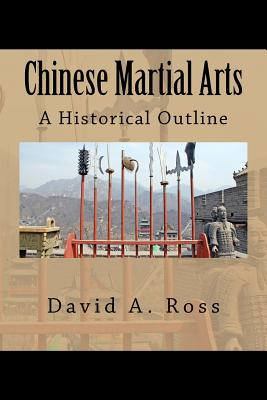 Chinese Martial Arts: A Historical Outline by David A. Ross