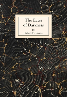 The Eater of Darkness by Robert M. Coates