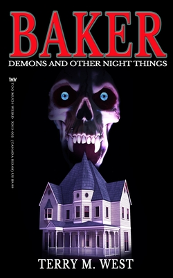 Baker: Demons and other Night Things by Terry M. West