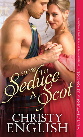 How to Seduce a Scot by Christy English