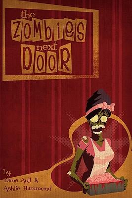 The Zombies Next Door by Ashlie Hammond, Dane Ault