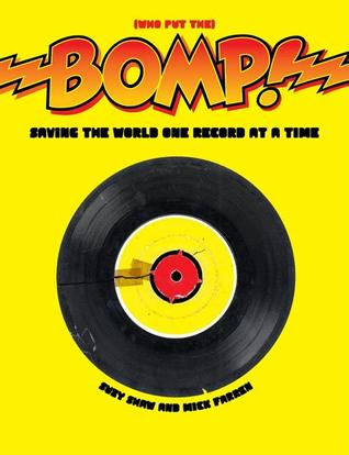 Bomp! Saving the World One Record at a Time by Mick Farren, Suzy Shaw