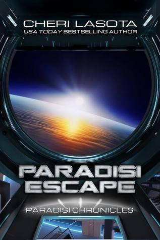 Paradisi Escape: Paradisi Chronicles (Paradisi Exodus, #0.5) by Cheri Lasota