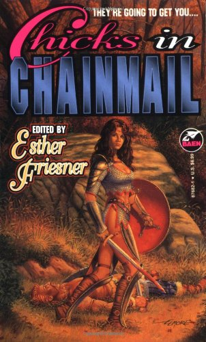 Chicks in Chainmail by Esther M. Friesner