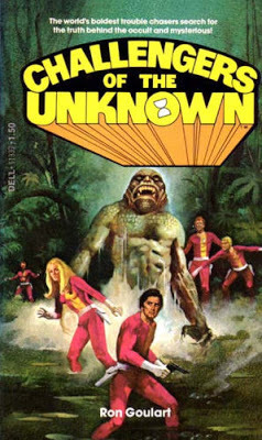 Challengers of the Unknown by Ron Goulart