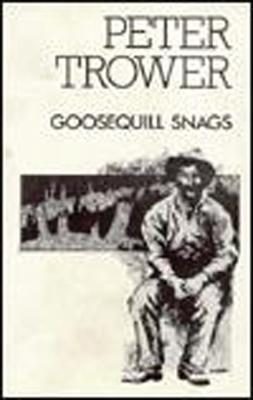 Goosequill Snags by Peter Trower