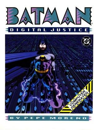 Batman: Digital Justice by Mike Gold, Doug Murray, Pepe Moreno