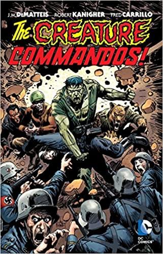 Creature Commandos by Dave Manak, J.M. DeMatteis, Mike W. Barr, Robert Kanigher