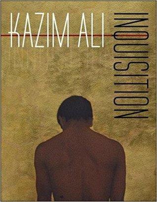 Inquisition by Kazim Ali