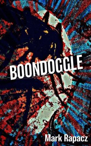 Boondoggle by Mark Rapacz