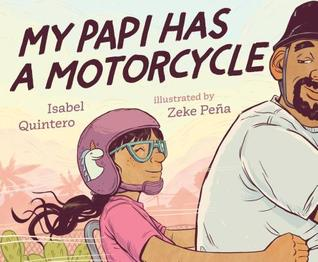 My Papi Has a Motorcycle by Zeke Peña, Isabel Quintero