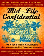 Mid-life Confidential: The Rock Bottom Remainders Tour America with Three Chords and an Attitude by Amy Tan, Unknown, Stephen King, Ridley Pearson, Dave Marsh