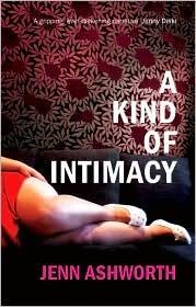 A Kind of Intimacy by Jenn Ashworth