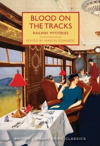 Blood on the Tracks: Railway Mysteries by Martin Edwards