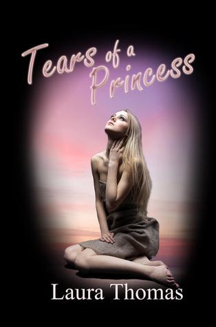 Tears of a Princess by Laura Thomas