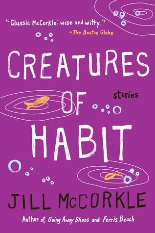 Creatures of Habit by Jill McCorkle, Anne Winslow