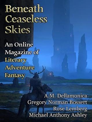 Beneath Ceaseless Skies Issue #209 by Gregory Norman Bossert, Scott H. Andrews, A.M. Dellamonica, Michael Anthony Ashley, R.B. Lemberg