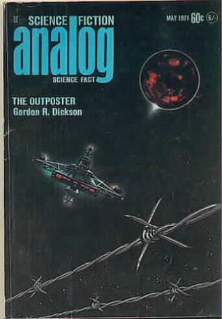 Analog Science Fiction And Fact, May 1971 by Walter B. Hendrickson Jr., Perry A. Chapdelaine, Jerry Pournelle, George H. Scithers, Gordon R. Dickson, John W. Campbell Jr., James H. Schmitz