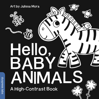 Hello, Baby Animals: A High-Contrast Book by Julissa Mora, duopress labs