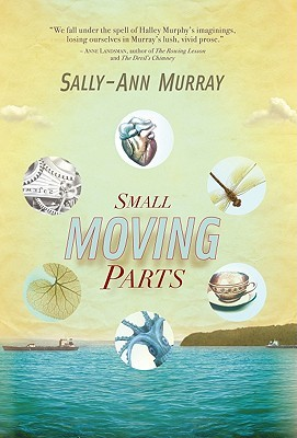 Small Moving Parts by Sally-Ann Murray